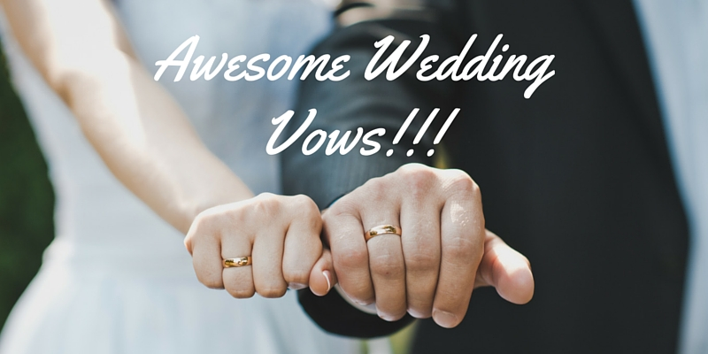 Awesome wedding vows, part 28