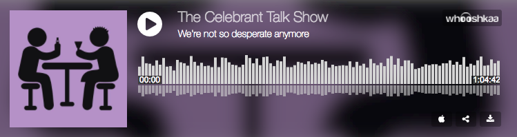 The Celebrant Talk Show: We're not so desperate anymore